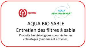 Entretien filtre à sable : AQUA BIO SABLE