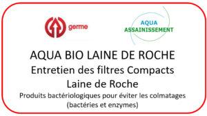 Entretien filtre compact laine de roche : AQUA BIO LAINE DE ROCHE