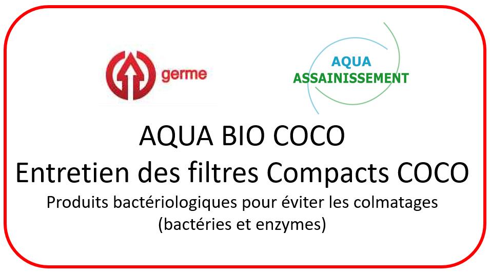 Entretien filtre compact coco : AQUA BIO COCO. Pour éviter le colmatage des filtres compacts Coco