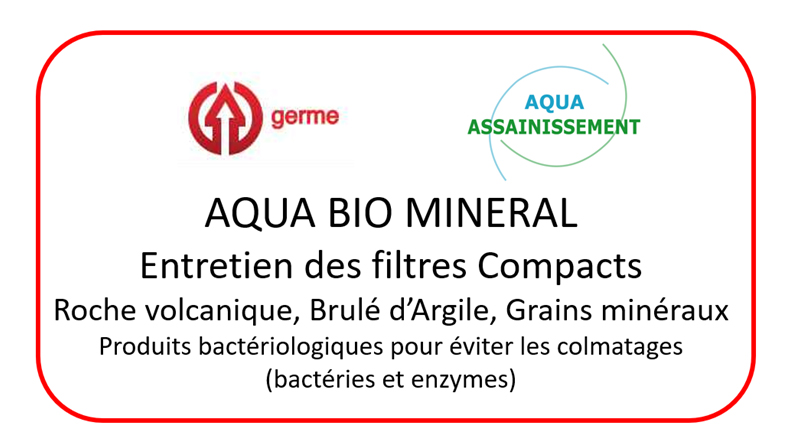Entretien filtres compact roche volcanique colmaté : AQUA BIO MINERAL
